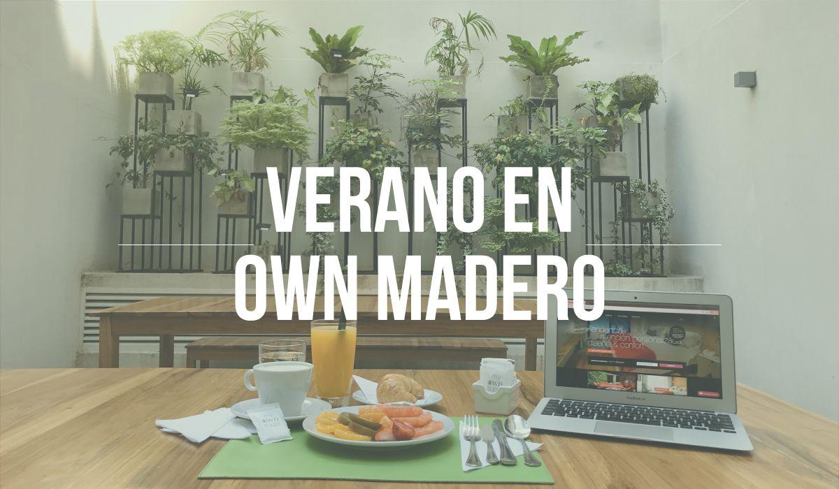 Verano en Own Madero
