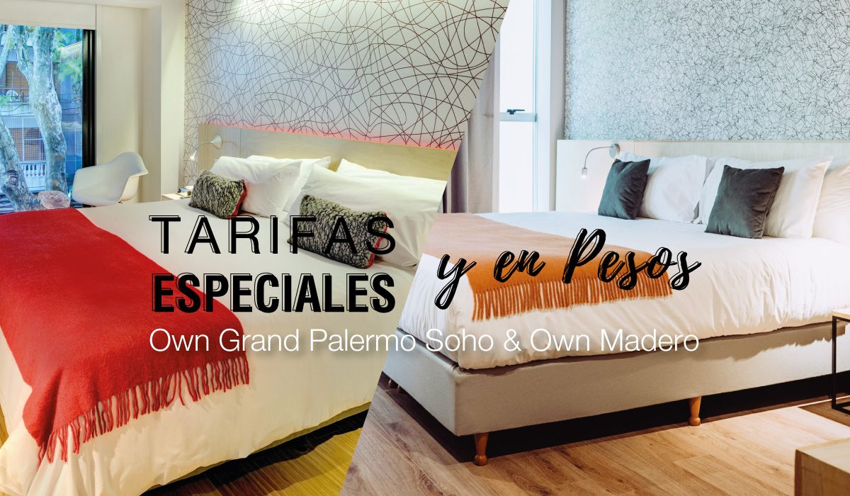 Tarifas Especiales & en Pesos – Own Grand Palermo Soho & Own Madero